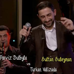 Ft Turkan Valizade Sultan Suleyman