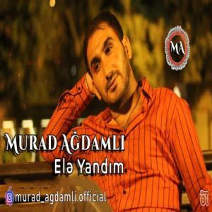 Murad Agdamli Ele Yandim