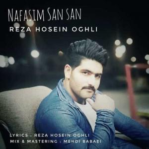 Reza Hosein Oghli Nafasim San San