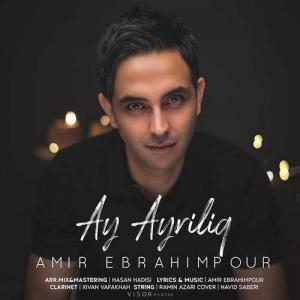 Amir Ebrahimpour Ay Ayriliq