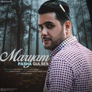 Pasha Gulses Maryam