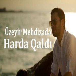 Uzeyir Mehdizade Harda Galdi