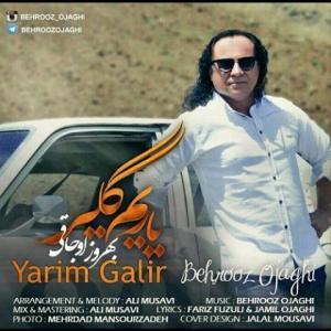 Behrooz Ojaghi Yarim Galir