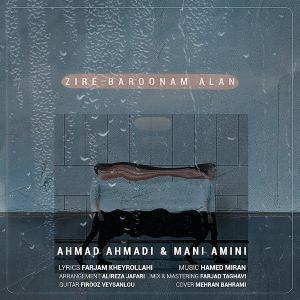 Ahmad Ahmadi & Mani Amini Zire Baroonam Alan