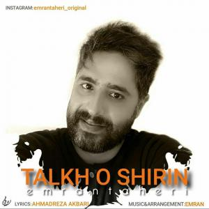 Emran Taheri Talkho Shirin