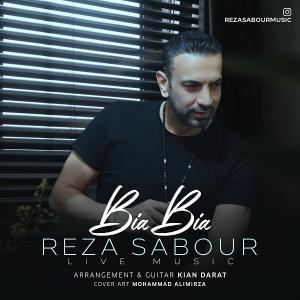 Reza Sabour Bia Bia