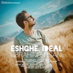 Ebrahim Ehsani Eshghe Ideal