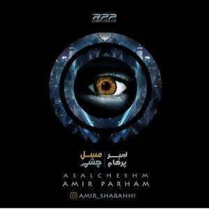 Amir Parham Asal Cheshm