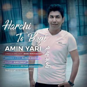 Amin Yari Harchi To Begi