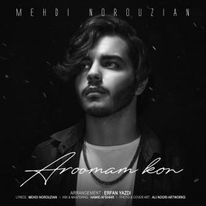 Mehdi Norouzian Aroomam Kon