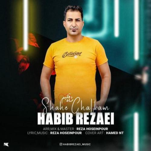 Habib Rezaei Shahe Ghalbam