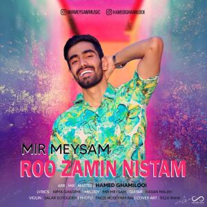 Mir Meysam Roo Zamin Nistam