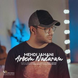 Mehdi Jahani Aroom Nadaram