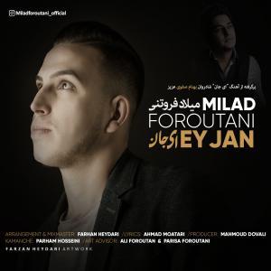 Milad Foroutani Ey Jan