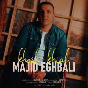 Majid Eghbali Khosh Khial