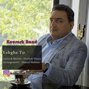 Kourosh Raad Eshghe To