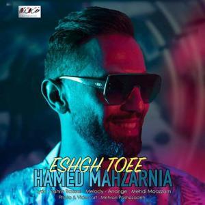 Hamed Mahzarnia Eshgh Toei