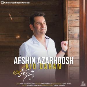 Afshin Azarhoosh Kio Daram