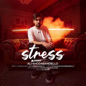 Ali Khodabandello Stress