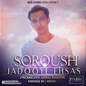Soroush Abed – Jadooye Ehsas