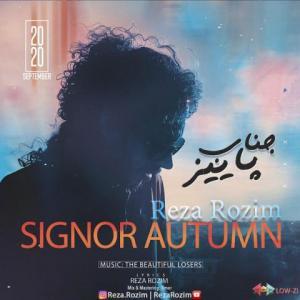 Reza Rozim Signor Autumn