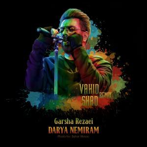 Garsha Rezaei Darya Nemiram (Vahid Shad Remix)