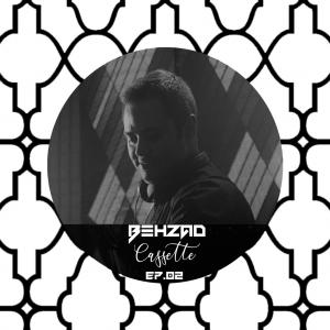 Deejay Behzad – Cassette Podcast EP02