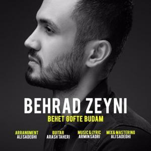 Behrad Zeyni Behet Gofte Budam