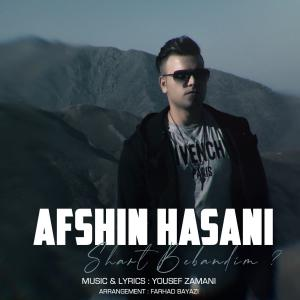 Afshin Hasani Shart Bebandim