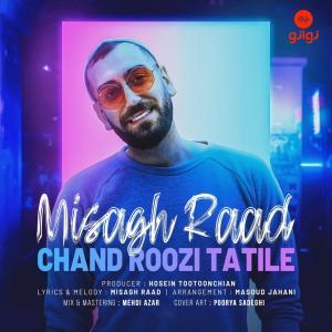 Misagh Raad Chand Roozi Tatile