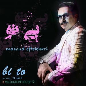 Masoud Eftekhari Bi To