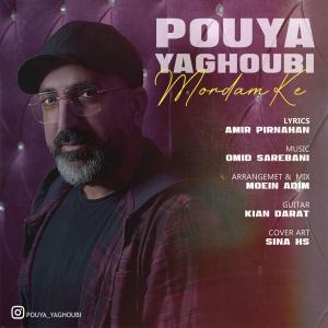 Pouya Yaghoubi Mordam Ke