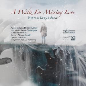 Mehrzad Khajeh Amiri A Waltz For Missing Love