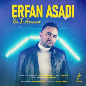 Erfan Asadi Ba To Aroomam