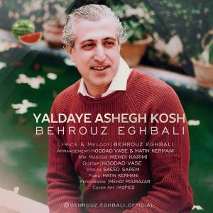 Behrouz Eghbali Yaldaye Ashegh Kosh