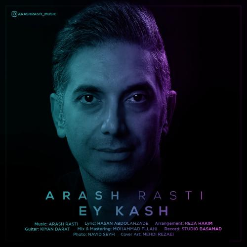 Arash Rasti Ey Kash