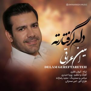 Amin Araghi Delam Gerftareteh