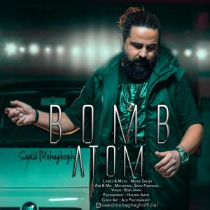 Saeid Mohaghegh Bomb Atom