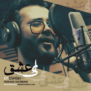 Parham Ghorbani Ey Eshgh