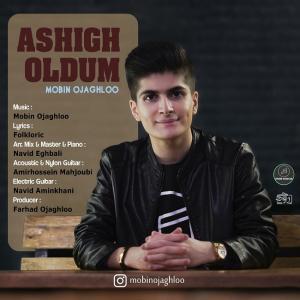 Mobin Ojaghloo Ashigh Oldum
