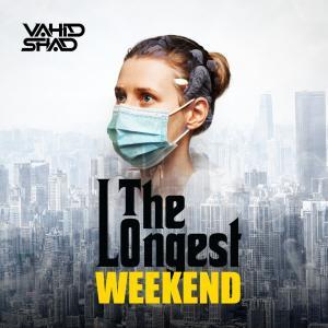 Vahid Shad The Longest Weekend