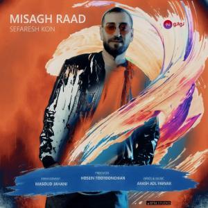 Misagh Raad Sefaresh Kon
