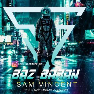 Sam Vincent Baz Baran