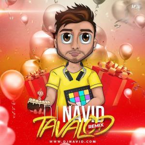 Dj Navid Tavalod Remix