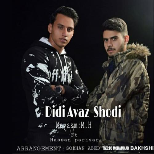 Meysam M.H & Hassan Parisar – Didi Avaz Shodi