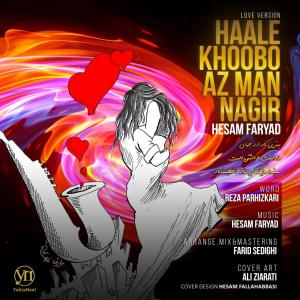Hesam Faryad – Haale Khoobo Az Man Nagir