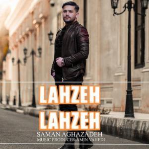 Saman Aghazadeh Lahzeh Lahzeh