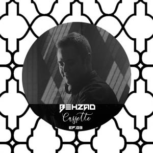 Deejay Behzad Cassette Podcast EP03