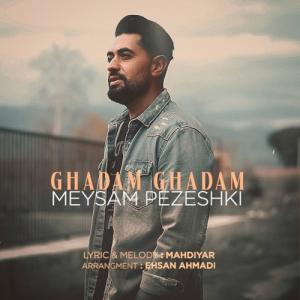 Meysam Pezeshki Ghadam Ghadam