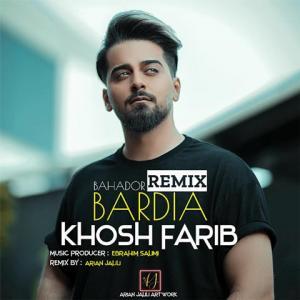 Bardia Bahador Khosh Farib (Remix)